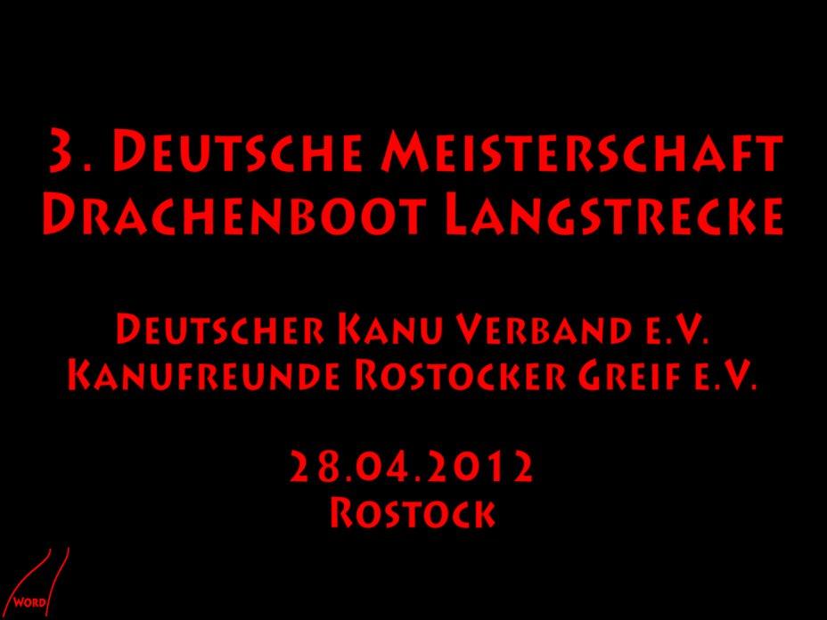 3. Deutsche Meisterschaft Drachenboot Langstrecke 2012 Rostock