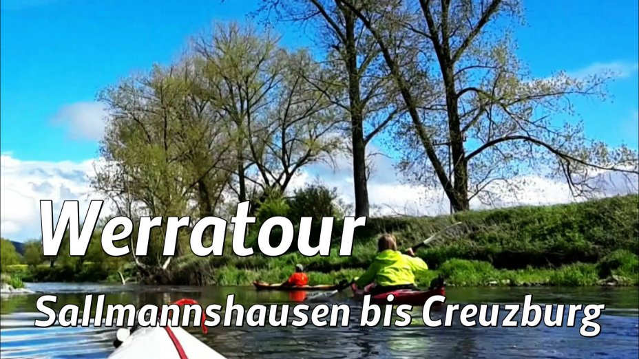 Eine Werratour, Sallmannshausen, Wommen, DKV-Kanustation Hörschel, Spichra, Creuzburg.