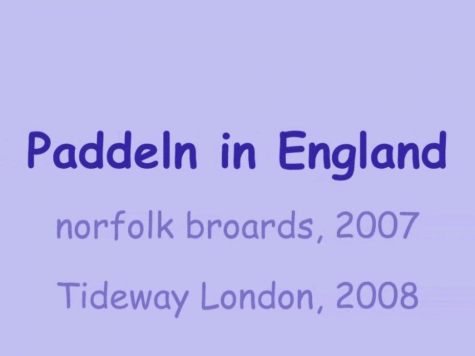 Paddeln in England, Norfolk Broards und Tideway durch London